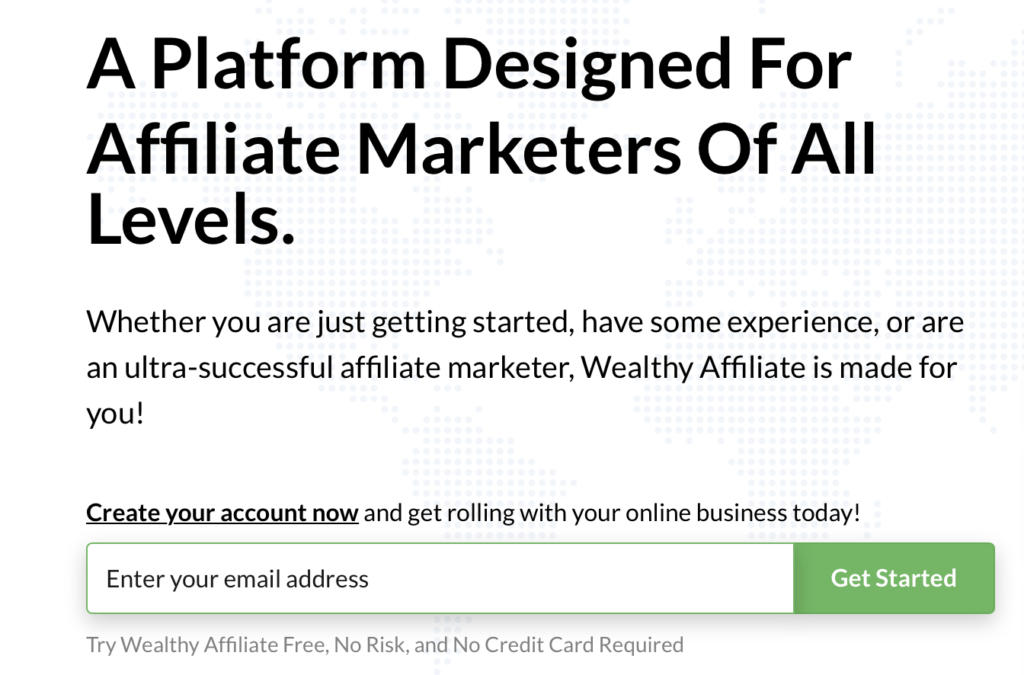 A platform designed for Affiliate Marketers of all levels. Sign in form. Enter your email address and Try Wealthy Affiliate Free, No Risk and no credit care required.