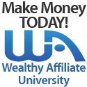 Make Money Today through Wealthy Affiliate University